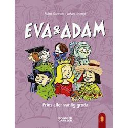 Eva och Adam. Prins eller vanlig groda - Måns Gahrton - Bok (9789163851711)