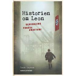Historien om Leon : Schindlers yngste arbetare - Leon Leyson - Bok (9789132163487)
