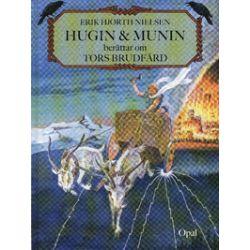 Hugin och Munin berättar om Tors brudfärd - Erik Hjorth Nielsen - Bok (9789172993440)