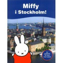 Miffy i Stockholm! - Dick Bruna, Hélène Petters - Bok (9789185465132)