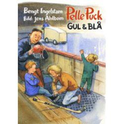 Pelle Puck. Gul och blå - Bengt Ingelstam - Bok (9789186621438)