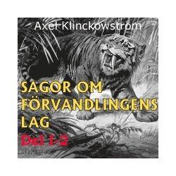 Sagor om förvandlingens lag I-2 - Axel Klinckowström - Ljudbok i mp3-format att ladda ned (9789197736367)