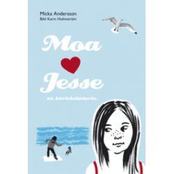 Moa hjärta Jesse: en kärlekshistoria - Micka Andersson - Bok (9789170532931)