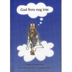 Gud finns nog inte - Patrik Lindenfors - Bok (9789197709484)