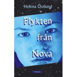 Flykten från Nova - Helena Östlund - Bok (9789186081126)