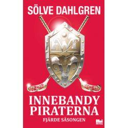 Innebandypiraterna : fjärde säsongen - Sölve Dahlgren - Bok (9789175579504)