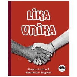 Lika unika - Elever I Årskurs 8 Slottsskolan I Borgholm - Bok (9789186589325)