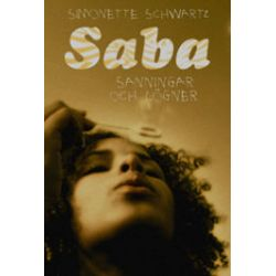 Saba : sanningar och lögner - Simonette Schwartz - Bok (9789170533174)