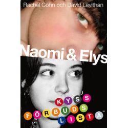 Naomi & Elys kyssförbudslista - Rachel Cohn, David Levithan - Bok (9789185763085)