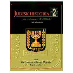 Judisk historia 2 - från renässansen till 2000-talet/De svenska judarnas historia - Sol Scharfstein, Ingrid Lomfors - Bok (9789185164547)