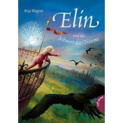 Bücher: Elin und das Schwert der Träume  von Anja Wagner