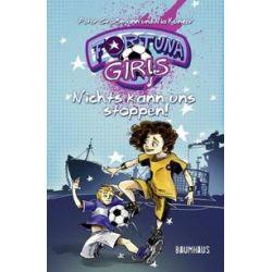 Bücher: Fortuna Girls - Nichts kann uns stoppen!  von Nia Künzer,Peter Grossmann