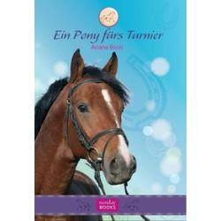 Bücher: Ein Pony fürs Turnier. Ponytrilogie 2  von Ariane Boos