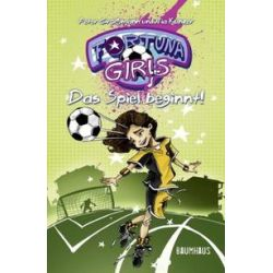 Bücher: Fortuna Girls - Das Spiel beginnt!  von Nia Künzer,Peter Grossmann