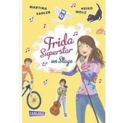 Bücher: Frida Superstar 02: Frida Superstar on stage  von Heiko Wolz,Martina Sahler