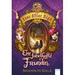 Bücher: Ever After High 02. Eine fabelhafte Freundin  von Shannon Hale