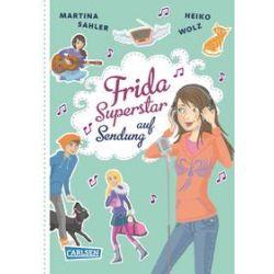 Bücher: Frida Superstar 03: Frida Superstar auf Sendung  von Heiko Wolz,Martina Sahler