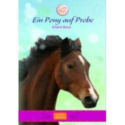 Bücher: Ein Pony auf Probe. Ponytrilogie 1  von Ariane Boos