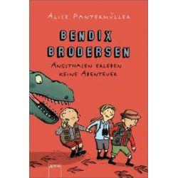 Bücher: Bendix Brodersen - Angsthasen erleben keine Abenteuer  von Alice Pantermüller