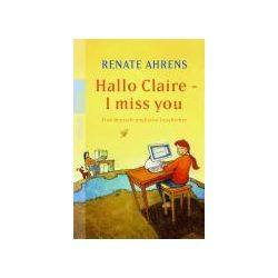 Bücher: Hallo Claire - I miss you  von Renate Ahrens