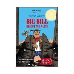 Bücher: Big Bill kriegt sie alle!  von Stefan Wilfert