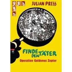 Bücher: Finde den Täter - Operation goldenes Zepter  von Julian Press