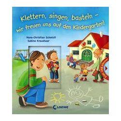 Bücher: Klettern, singen, basteln - wir freuen uns auf den Kindergarten!  von Hans-Christian Schmidt