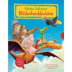 Bücher: Meine liebsten Bilderbuchhelden  von Mark Sperring,Regina M. Ehlbeck,Max Kruse,Nele Moost