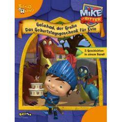 Bücher: Mike der Ritter - Galahad, der Große und Das Geburtstagsgeschenk für Evie
