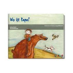 Bücher: Wo ist Papa?  von Kai Kittelberger,Jacky Gleich