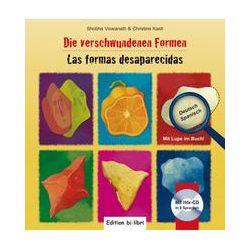 Bücher: Die verschwundenen Formen. Kinderbuch Deutsch-Spanisch  von Christine Kastl,Shobha Viswanath