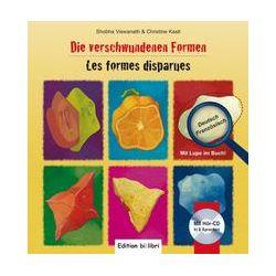 Bücher: Die verschwundenen Formen. Kinderbuch Deutsch-Französisch  von Christine Kastl,Shobha Viswanath