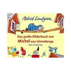 Bücher: Das große Bilderbuch von Michel aus Lönneberga  von Astrid Lindgren