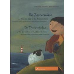 Bücher: Die Zaubermühle oder Wie das Salz in die Nordsee kam / De Tövermöhlen of Wo dat Solt in de Nordsee kweem  von Linde Knoch