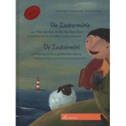 Bücher: Die Zaubermühle oder Wie das Salz in die Nordsee kam / De Zaubermöhl oder Wie dat Solt in de Nordsee keem  von Linde Knoch