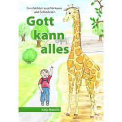 Bücher: Gott kann alles  von Katja Habicht