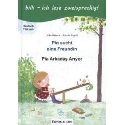 Bücher: Pia sucht eine Freundin. Deutsch-Türkisch  von Karolin Przybill,Ulrike Rylance