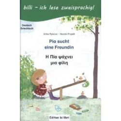 Bücher: Pia sucht eine Freundin. Deutsch-Griechisch  von Karolin Przybill,Ulrike Rylance