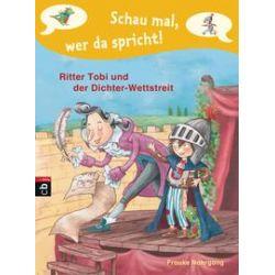 Bücher: Schau mal, wer da spricht 04 - Ritter Tobi und der Dichter-Wettstreit  von Frauke Nahrgang