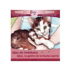 Bücher: Bijou, die Findelkatze /Bijou, la gatita de la buena suerte  von Carina Welly,Ria Gersmeier