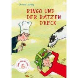 Bücher: Bingo und der Batzen Dreck  von Christa Ludwig