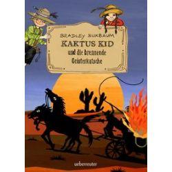 Bücher: Kaktus Kid und die brennende Geisterkutsche  von Bradley Buxbaum