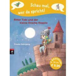 Bücher: Schau mal, wer da spricht - Ritter Tobi und der kleine Drache Hoppla  von Frauke Nahrgang