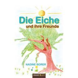 Bücher: Die Eiche und ihre Freunde  von Nadine Borer