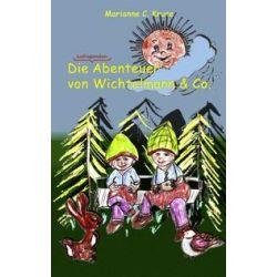 Bücher: Die Abenteuer von Wichtelmann & Co.  von Marianne C. Kruse