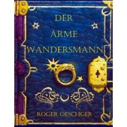 Bücher: Der arme Wandersmann  von Roger Oeschger