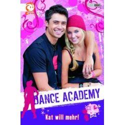 Bücher: Dance Academy 03: Kat will mehr!  von Bruno Bouchet