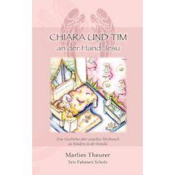 Bücher: Chiara & Tim - an der Hand Jesu  von Marlies Theurer