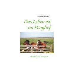 Bücher: Das Leben ist ein Ponyhof  von Anne Beeke Peters