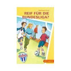 Bücher: Die Fantastischen Elf 02. Reif für die Bundesliga?  von Marliese Arold